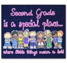 Second Grade is a special place where little things mean a lot!