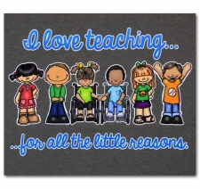 I love teaching for all the little reasons.