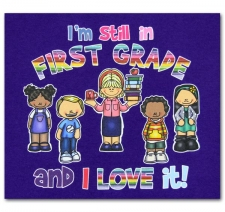 I'm still in First Grade and I Love it!