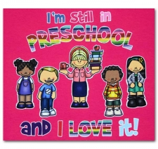 I'm still in Preschool and I Love it!