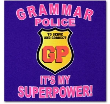 Grammar Police to Serve and Correct It's My Superpower