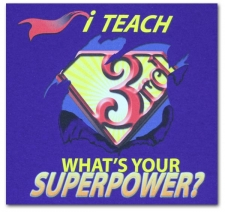 I Teach (3rd) What's Your Superpower?
