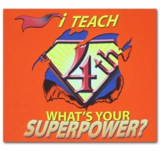 I Teach (4th) What's Your Superpower?