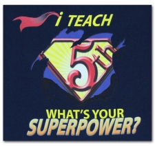I Teach (5th) What's Your Superpower?