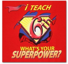 I Teach (6th) What's Your Superpower?