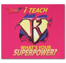I Teach (Kindergarten) What's Your Superpower?