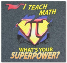 I Teach (Math) What's Your Superpower?