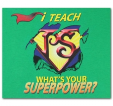 I Teach (Preschool) What's Your Superpower?