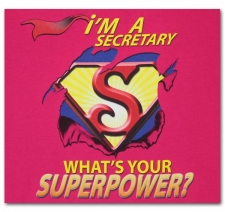 I'm a Secretary What's Your Superpower?