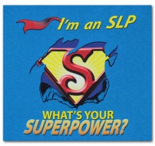 I'm a Speech Language Pathologist What's Your Superpower