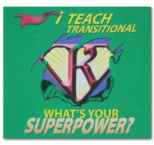 I Teach Transitional (Kindergarten) What's Your Superpower?