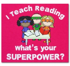 I Teach Reading What's Your Superpower?
