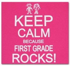 Keep Calm Because First Grade Rocks
