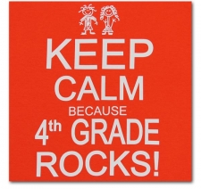 Keep Calm Because 4th Grade Rocks