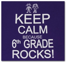 Keep Calm Because 6th Grade Rocks