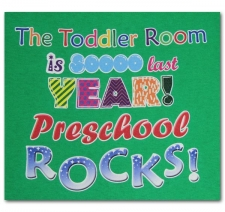 Toddler Room is sooo last year Preschool ROCKS!