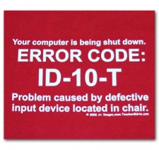 Your computer is being shut down.  ERROR CODE: 1D-10-T Problem caused by defective input device located in chair