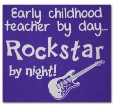 Early Childhood Teacher by Day Rockstar by Night