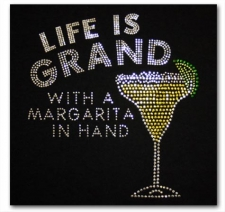 Life is Grand with a Margarita in Hand