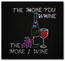 The More You Whine the More I Wine