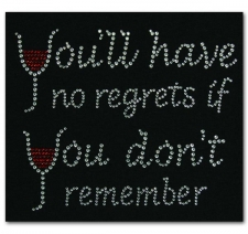 You'll have no regrets if you don't remember