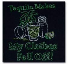 Tequilla Makes My Clothes Fall Off